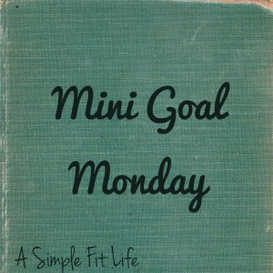 Mini Goal Monday